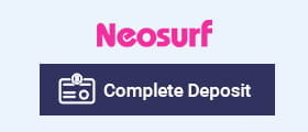 Neosurf complete the deposit.
