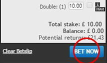 Enter your stake and confirm the bet with the bookie