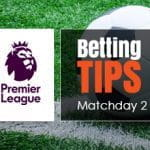 Premier League Betting Tips Matchday2