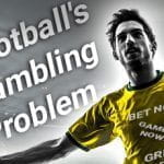 Does football have a gambling problem?