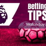 EPL betting tips matchday 33